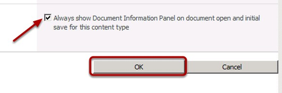 Make sure the Always show Document Information Panel check box is checked then click OK.
