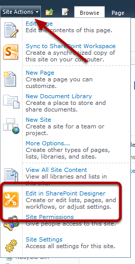 SharePoint Designer to build custom workflows Site Actions Edit in SharePoint Designer