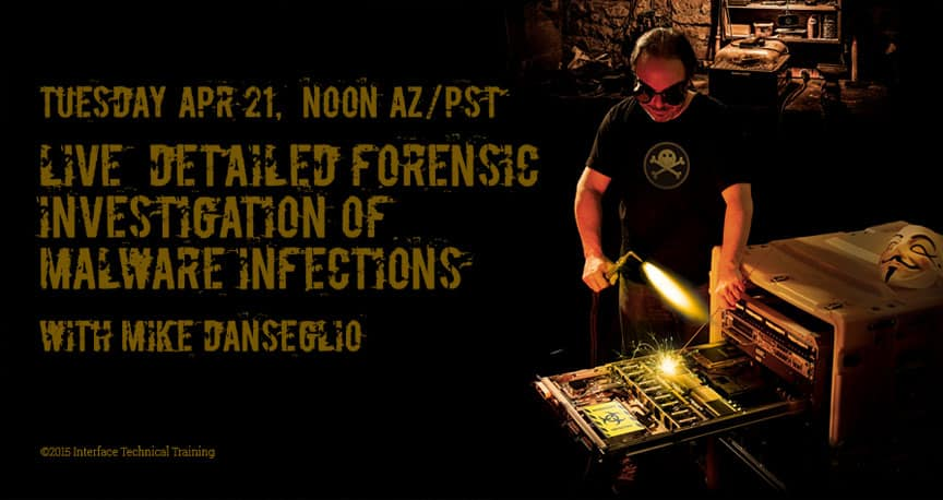 Interface Technical Training Detailed Forensic Investigation of Malware Infections Webinar