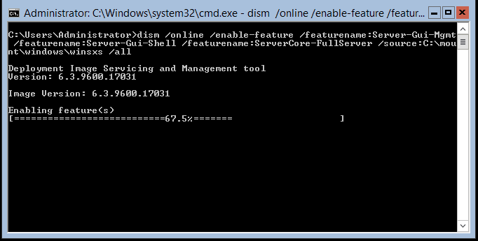 005-enabling-features-Using-DISM-tool-to-convert-to-the-Full-Graphical-Shell-Server-2012