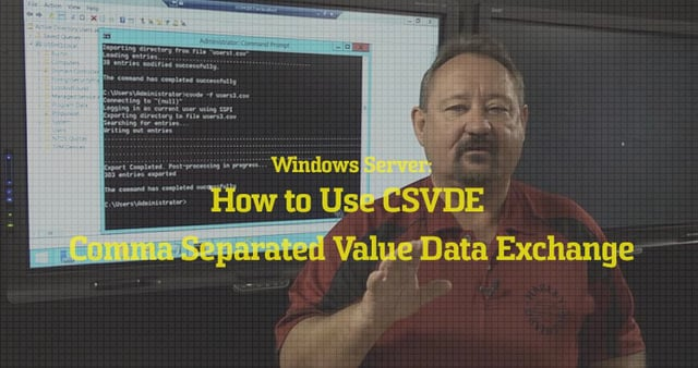 video image How to Use CSVDE - Comma Separated Value Data Exchange