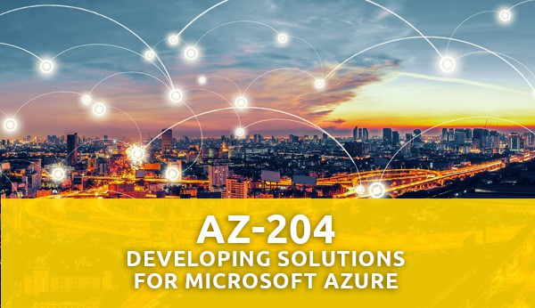 AZ-204: Developing Solutions for Microsoft Azure